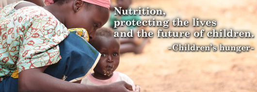 Nutrition, protecting the lives and the future of children.  -Children's hunger-